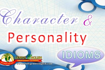 Idioms related to character and personality